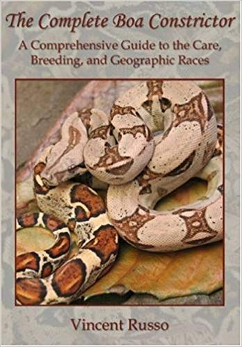 Complete Boa Constrictor: A Comprehensive Guide to the Care, Breeding, and Geographic Races